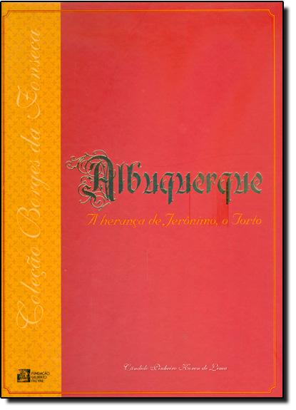 Albuquerque: A Heranca de Jerônimo, livro de Cândido Pinheiro Koren De Lima