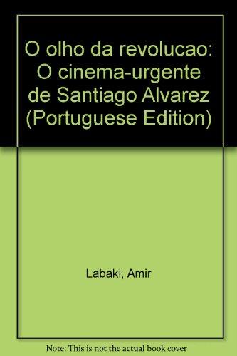O olho da revolução, livro de Amir Labaki