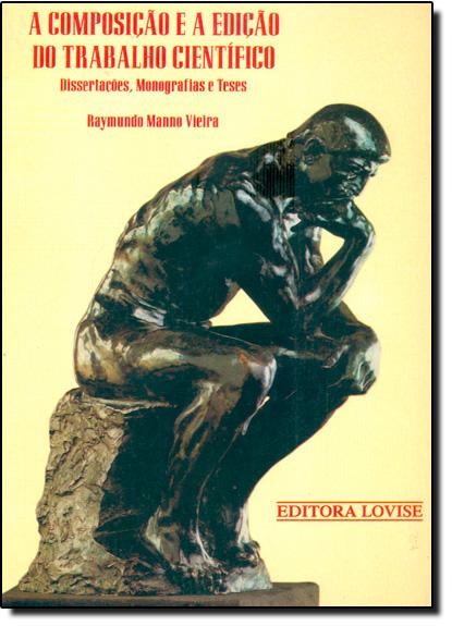 Composição e a Edição do Trabalho Científico, livro de Elenara Vieira De Vieira