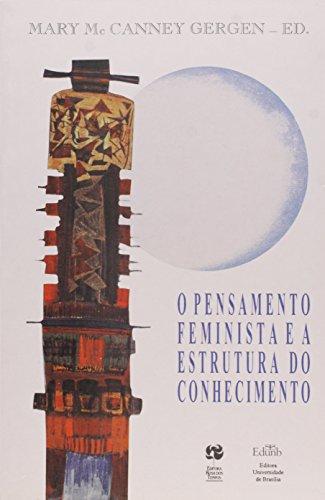 Pensamento Feminista e a Estrutura do Conhecimento, O, livro de Mary Mccanney Gergen