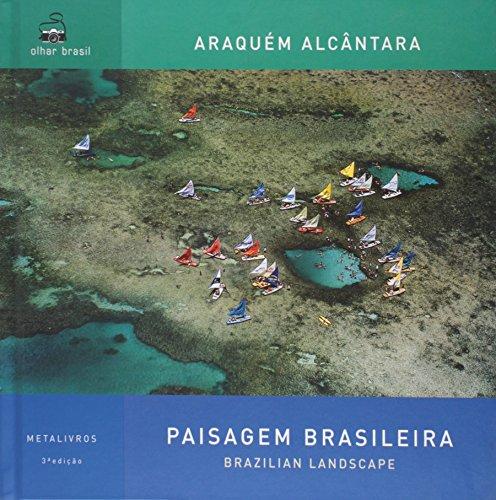 Paisagem Brasileira: Edição Bilíngue Português Inglês, livro de Araquém Alcântara