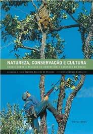 Natureza, Conservação e Cultura: Ensaio Sobre a Relação do Homem com a Natureza no Brasil, livro de André Seale
