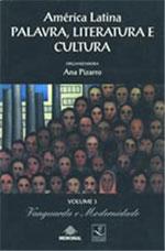 América Latina: palavra, literatura e cultura - Vol. III Vanguarda e modernidade, livro de Ana Pizarro (Org.)