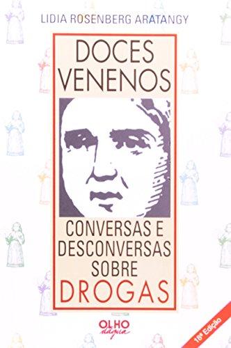 Doces Venenos Conversas E Desc. Sobre Drogas, livro de Lidia Rosenberg Arantagy