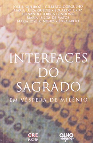 Interfaces Do Sagrado - Em Vespera De Milenio, livro de Gilberto da Silva Gorgulho