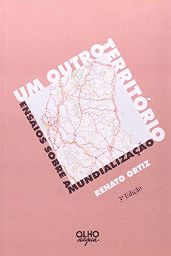 Um Outro Território - Ensaios Sobre A Mundialização, livro de Renato Ortiz