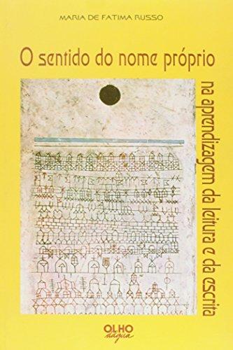 O sentido do nome próprio na aprendizagem da leitura e da escrita, livro de Maria de Fatima Russo