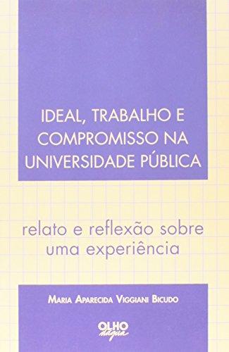 Ideal, Trabalho E Compromisso Na Universidade Publica, livro de