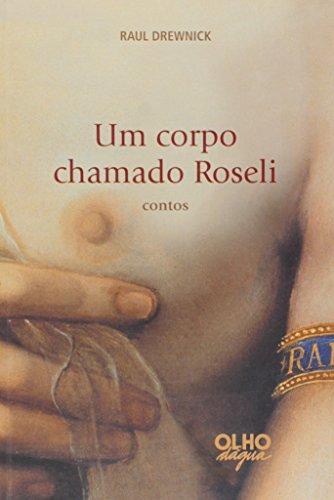 Um Corpo Chamado Roseli, livro de Drewnick  Raul