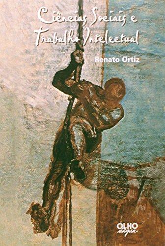 Ciências Sociais E Trabalho Intelectual, livro de Renato Ortiz