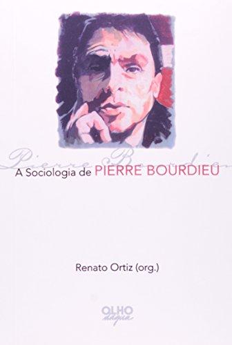 A Sociologia De Pierre Bourdieu, livro de Renato Ortiz