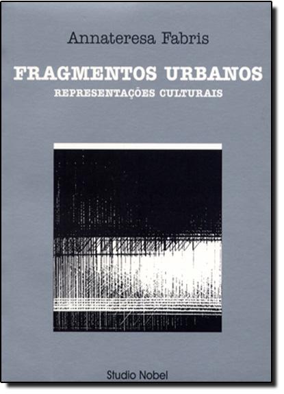 Fragmentos Urbanos: Representações Culturais, livro de Annateresa Fabris