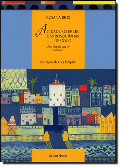 CIDADE, OS ERRES E AS ROSQUINHAS DE COCO, A, livro de RIOS
