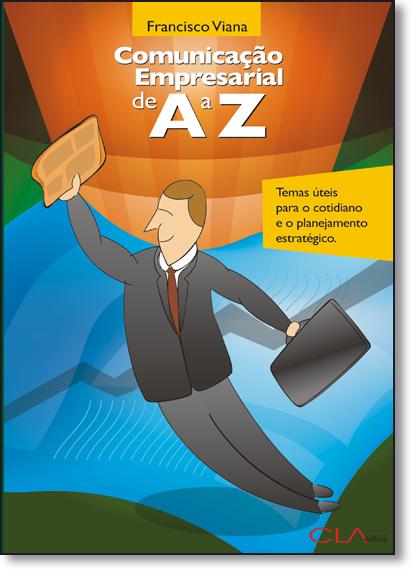Comunicaçao Empresarial de A a Z, livro de Francisco Viana