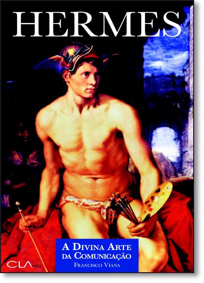 Hermes: A Divina Arte da Comunicação, livro de Francisco Viana