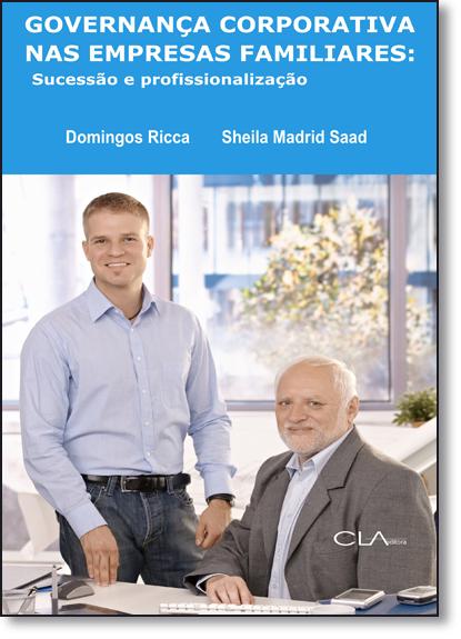Governança Corporativa nas Empresas Familiares : Sucessao e Profissionalizaçao, livro de Sheila Madrid Saad