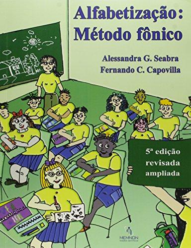 Alfabetizacao - Metodo Fonico, livro de Fernando C. Capovilla, Alessandra Gotuzo Seabra