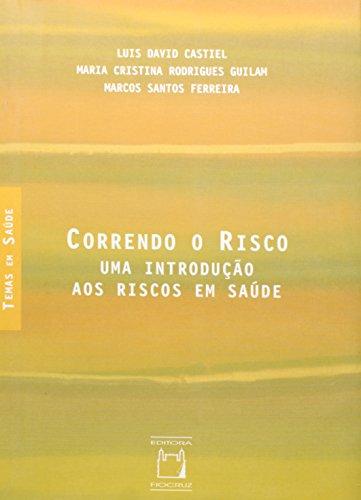 Correndo o Risco, livro de Luis David Castiel, Maria Cristina Rodrigues Guilam e Marcos Santos Ferreira