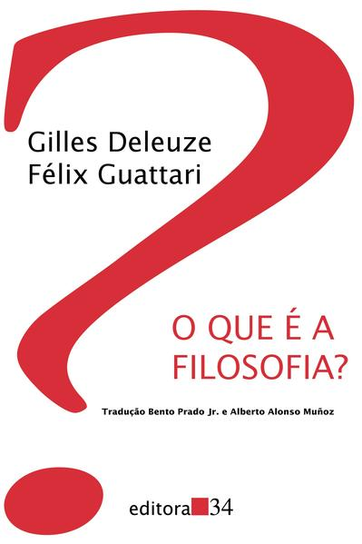 O que é a Filosofia?, livro de Gilles Deleuze, Félix Guattari