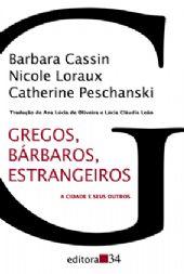 Gregos, Bárbaros, Estrangeiros - A cidade e seus outros, livro de Barbara Cassin, Nicole Loraux, Catherine Peschanski