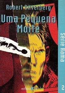 Pequena Morte, Uma, livro de Roberto Silverberg