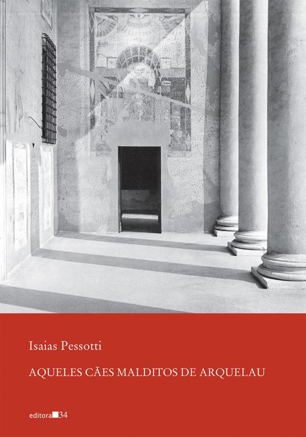 Aqueles Cães Malditos de Arquelau, livro de Isaias Pessotti