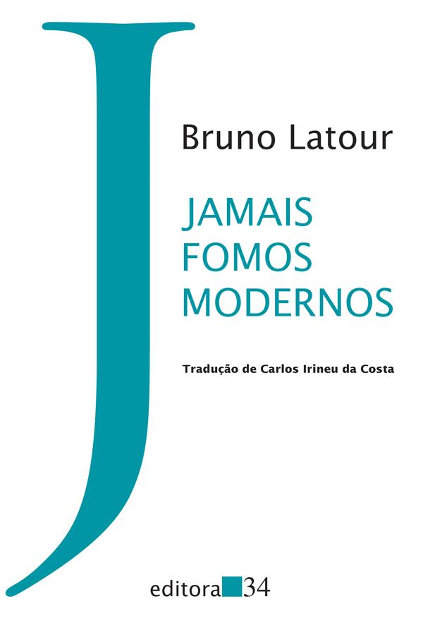 Jamais fomos modernos, livro de Bruno Latour