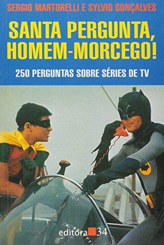 Santa Pergunta, Homem-Morcego!, livro de Sergio Martorelli e Sylvio Gonçalves