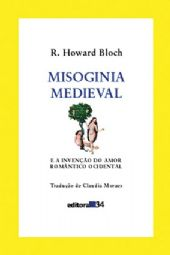 Misoginia Medieval, livro de R. Howard Bloch