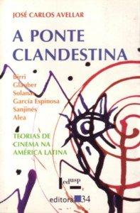 Ponte Clandestina, A, livro de José Carlos Avellar