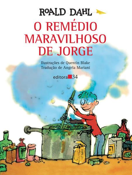 Remédio Maravilhoso de Jorge, O, livro de Roald Dahl