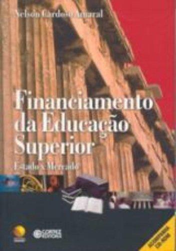 Financiamento da Educação Superior. Estado X Mercado, livro de Nelson Cardoso Amaral