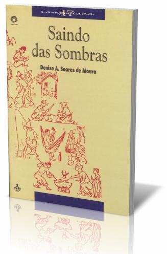 Saindo das sombras - Homens livres no declínio do escravismo, livro de Denise A. Soares de Moura