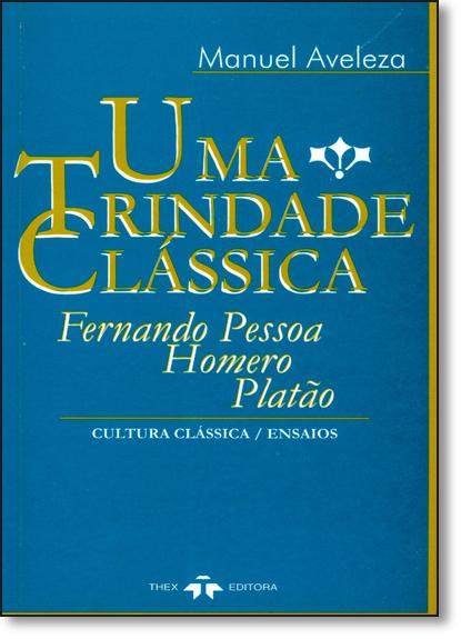 Trindade Clássica, Uma, livro de Manuel Aveleza