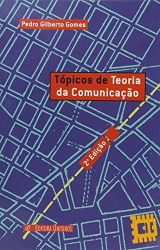 Tópicos de Teoria da Comunicação, livro de Pedro Gilberto Gomes