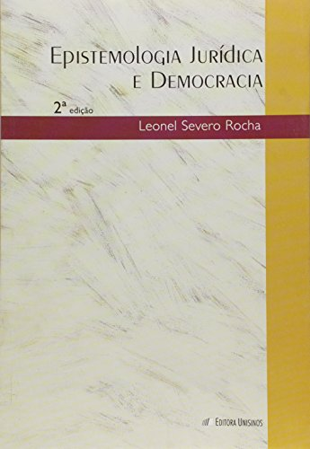 Epistemologia Jurídica e Democracia, livro de Leonel Severo Rocha