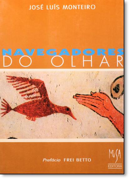 Navegadores do Olhar, livro de José Luís Monteiro