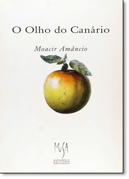 Olho do Canário, O, livro de Moacir Amâncio