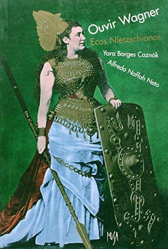 Ouvir Wagner - Ecos Nietzschianos , livro de Yara Borges Caznók, ALfredo Naffah Neto