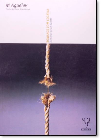 Romance Com Cocaína: Memórias de Um Doente, livro de M. Aguéiev