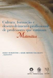 Cultura, formação e desenvolvimento profissional de professores que ensinam Matemática, livro de Dario Fiorentini, Adair Mendes Nacarato (Orgs.)