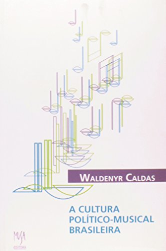 A Cultura Político-Musical Brasileira, livro de Waldernyr Caldas