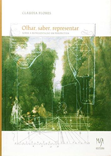 Olhar, Saber, Representar - sobre a representação em perspectiva, livro de Claudia Flores