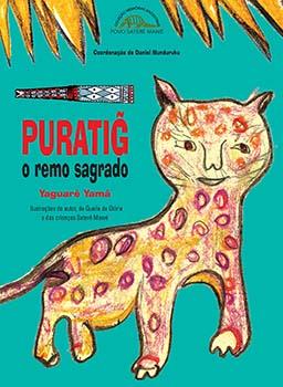 Puratig - O remo sagrado - 2ª edição, livro de Daniel Munduruku, Yaguarê Yamã