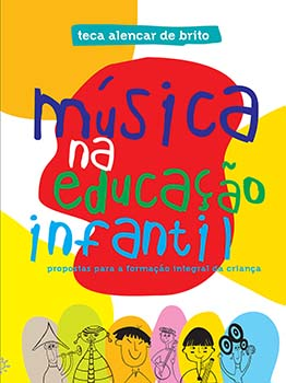 Música na educação infantil - Propostas para a formação integral da criança, livro de Teca Alencar de Brito
