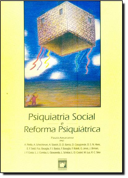 Psiquiatria Social e Reforma Psiquiátrica, livro de Paulo Amarante (org.)