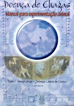 Doença de Chagas: manual para experimentação animal, livro de Tania C. Araújo-Jorge, Solange Lisboa de Castro (orgs.)