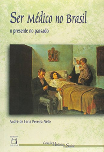 Ser Médico no Brasil, livro de André de Faria Pereira Neto