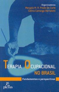 Terapia ocupacional no Brasil. fundamentos e perspectivas (4ª Edição), livro de Carlo, Marysia M. R. do Prado de; Bartalotti, Celina C.