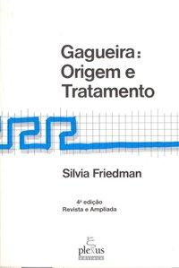Gagueira: Origem e Tratamento, livro de Silvia Friedman